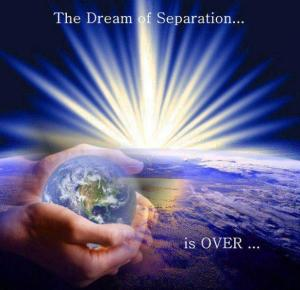 The Dream of Separation is Over